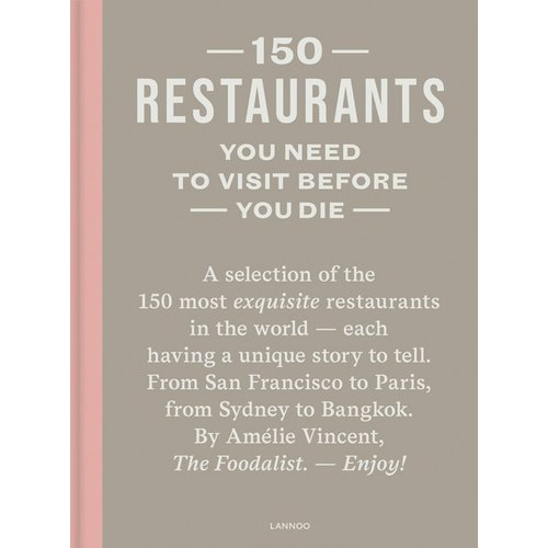 Cover of 150 Restaurants You Need To Visit Before You Die